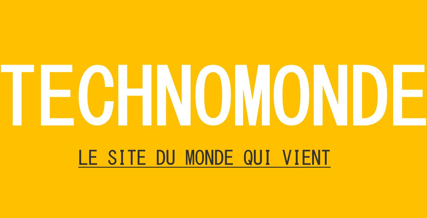Technomonde, webzine des nouvelles technologies et du digital